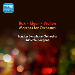 Bax, Elgar & Walton: Marches for Orchestra