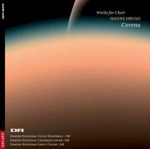ORVAD, H.: Choral Works (Corona) - Vega / Kornell / Threna / Paschal Hymn / Winter Organ (Danish National Chamber Choir) Product Image