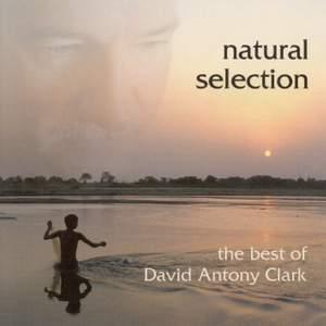 CLARK, David Antony: Natural Selection (The Best of David Antony Clark)
