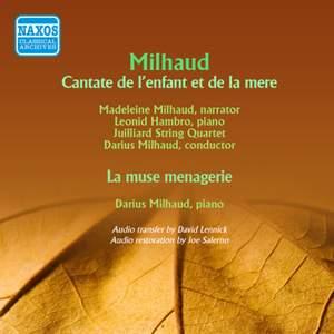 Milhaud: Cantate de l'enfant et de la mere & La muse menagere