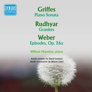 Griffes, Rudhyar and Ben Weber: Piano Works