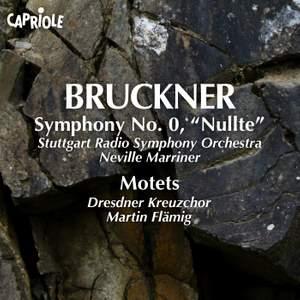 Bruckner: Symphony No. 0 & Motets
