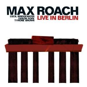 Max Roach Quartet: Live in Berlin