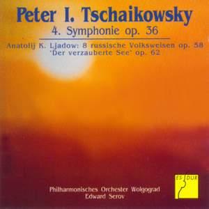 Tschaikowsky: 4. Symphonie - Ljadow: 8 russische Volksweisen - Der verzauberte See