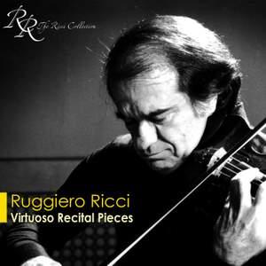 Ruggiero Ricci: Virtuoso Recital Pieces