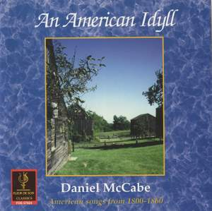 An American Idyll: American Songs from 1800-1860