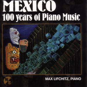 Mexico - 100 Years of Piano Music