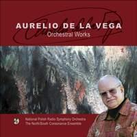 VEGA, A. de la: Elegia / Tropimapal / Variacion del Recuerdo / Adios (North South Consonance Ensemble, Polish National Radio Symphony, Lifchitz, Oberg