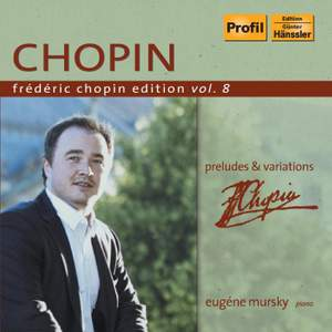 Frédéric Chopin Edition Volume 8 - Preludes & Variations