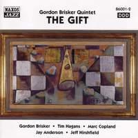 GORDON BRISKER QUINTET: The Gift
