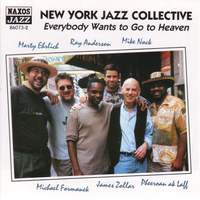 NEW YORK JAZZ COLLECTIVE: Everybody Wants to Go to Heaven