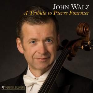 John Walz: A Tribute to Pierre Fournier