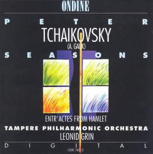 TCHAIKOVSKY, P.I.: Seasons (The) / Hamlet Entr'actes (Tampere Philharmonic, Grin) Product Image