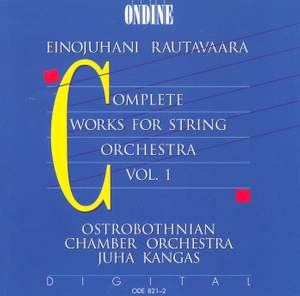 RAUTAVAARA, E.: Music for String Orchestra (Complete), Vol. 1