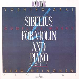 Sibelius: Complete Violin and Piano Music, Vol. 1