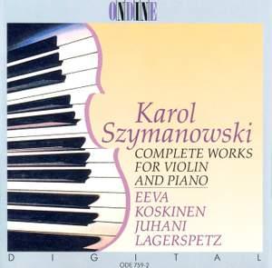 Szymanowski: Complete Violin and Piano Music
