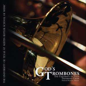 Trombone Music - LUTHER, M. / THOMAS, A. / MONK, W.H. / HASTINGS, T. / BIEBL, F.X. (God's Trombones) (University of Texas Trombone Choir, Brickens)