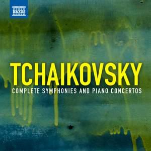 Tchaikovsky, P.I.: Complete Symphonies and Piano Concertos