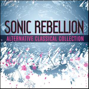 SONIC REBELLION - Alternative Classical Collection