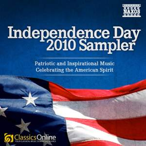 Independence Day Sampler - Patriotic and Inspirational Music Celebrating the American Spirit