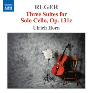 Reger: 3 Suites for Cello solo Op. 131c