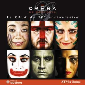Opera de Montreal: Le Gala du 30e anniversaire