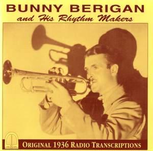 Bunny Berigan and His Rhythm Makers: Original 1936 Radio Transcriptions