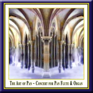 The Art of Pan: Concert for Pan Flute & Organ Product Image