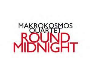 Makrokosmos Quartet: Round Midnight