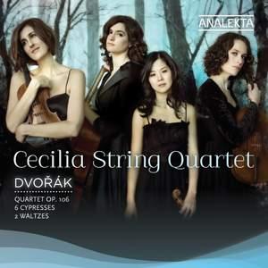 Dvorak: String Quartet No. 13 in G Major, Cypresses & Waltzes