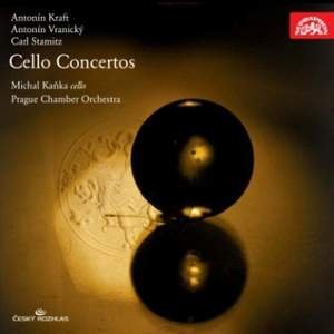 Kraft, Vranický & Stamitz: Cello Concertos