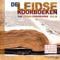 The Leiden Choirbooks Volume 3