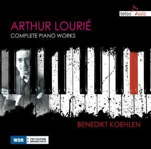 Arthur Lourié: Complete Piano Works