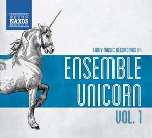Early Music Recordings of Ensemble Unicorn, Vol. 1