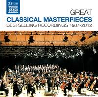 Great Classical Masterpieces - Bestselling Naxos Recordings 1987-2012