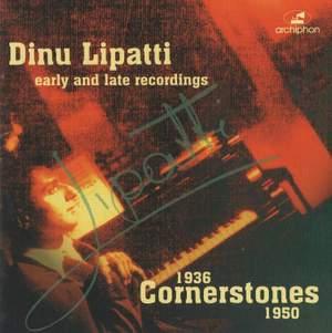 Dinu Lipatti: Cornerstones (1936-1950)