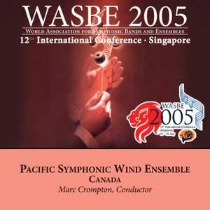 2005 WASBE Singapore: Pacific Symphonic Wind Ensemble Product Image