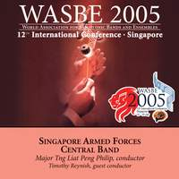 2005 WASBE Singapore: Singapore Armed Forces Central Band