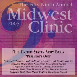 Midwest Clinic 2005 (The 59th Annual) - United States Army Band Pershing's Own