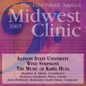 2005 Midwest Clinic: Illinois State University Wind Symphony
