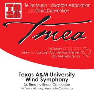 2007 Texas Music Educators Association (TMEA): Texas A&M University Wind Symphony