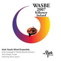 2007 WASBE Killarney, Ireland: Irish Youth Wind Ensemble