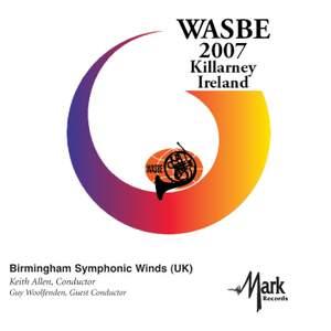2007 WASBE Killarney, Ireland: Birmingham Symphonic Winds