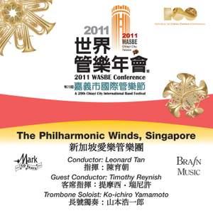 2011 WASBE Chiayi City, Taiwan: The Philharmonic Winds of Singapore