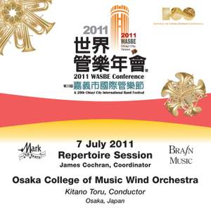 2011 WASBE Chiayi City, Taiwan: July 7th Repertoire Session - Osaka College of Music Wind Orchestra