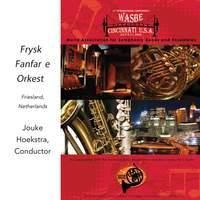 2009 WASBE Cincinnati, USA: Frysk Fanfare e Orkest