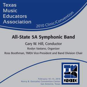 Texas Music Educators Association 2010 Clinic and Convention - All State 5A Symphonic Band
