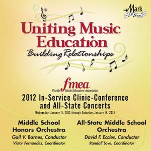 2012 Florida Music Educators Association (FMEA): Middle School Honors Orchestra & All-State Middle School Orchestra