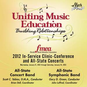 2012 Florida Music Educators Association (FMEA): All-State Concert Band & All-State Symphonic Band