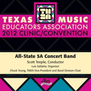 2012 Texas Music Educators Association (TMEA): All-State 5A Concert Band